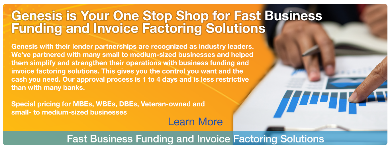 Genesis is Your One Stop Shop for Fast Business Funding and Invoice Factoring Solutions